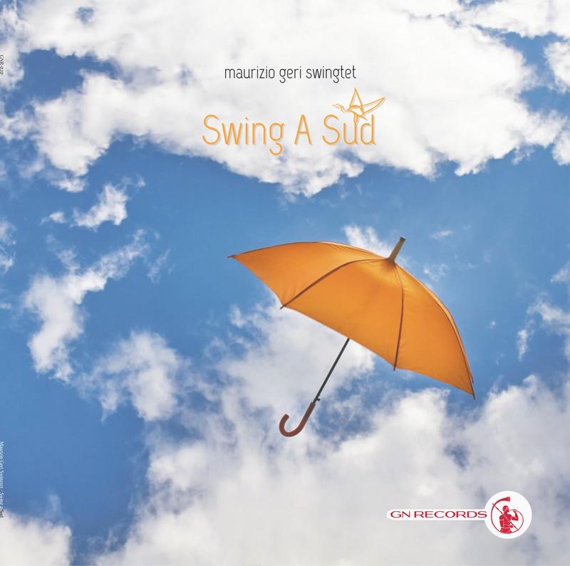 Maurizio Geri Swingtet – Swing a Sud